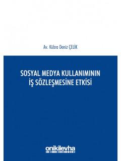 Sosyal Medya Kullanımının İş Sözleşmesine Etkisi