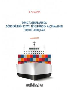 Deniz Taşımalarında Gönderilen Eşyayı Tesellümden Kaçınmasının Hukuki Sonuçları
