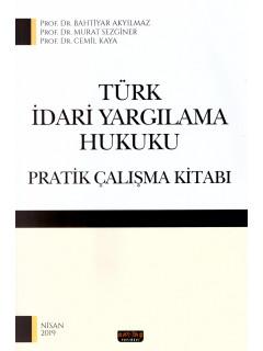 Türk İdari Yargılama Hukuku Pratik Çalışma Kitabı