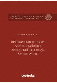 Türk Ticaret Kanununa Göre Anonim Ortaklıklarda Sermaye Taahhüdü Yoluyla Semaye Artırımı