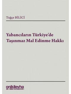 Yabancıların Türkiye'de Taşınmaz Mal Edinme Hakkı