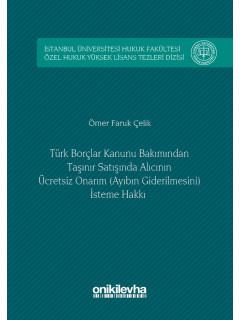 Türk Borçlar Kanunu Bakımından Taşınır Satışında Alıcının Ücretsiz Onarım (Ayıbın Giderilmesi) İsteme Hakkı
