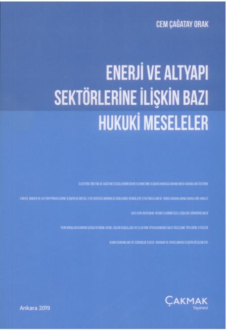 Enerji ve Altyapı Sektörlerine İlişkin Bazı Hukuki Meseleler