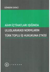 Uluslararası Normların Türk Toplu İş Hukukuna Etkisi