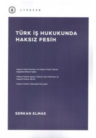 Türk İş Hukukunda Haksız Fesih