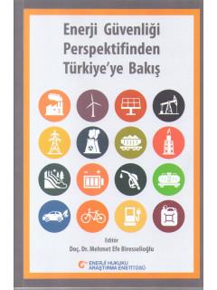 Enerji Güvenliği Perspektifinden Türkiye'ye Bakış