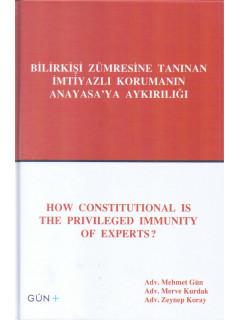 Bilirkişi Zümresine Tanınan İmtiyazlı Korumanın Anayasaya Aykırılığı