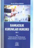 Bankacılık Kurumları Hukuku Cilt I
