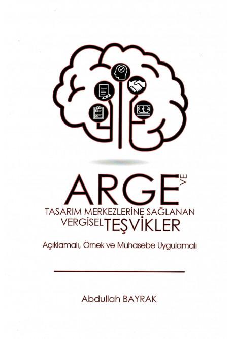 ARGE ve Tasarım Merkezlerine Sağlanan Vergisel Teşvikler