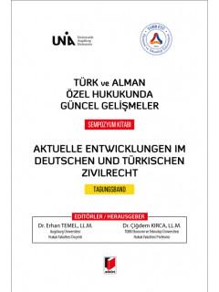 Türk ve Alman Özel Hukukunda Güncel Gelişmeler Sempozyum Kitabı