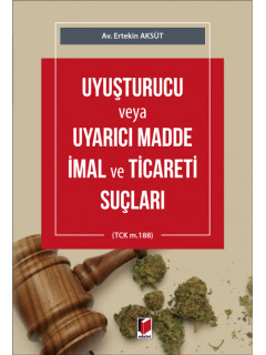 Uyuşturucu veya Uyarıcı Madde İmal ve Ticareti Suçları