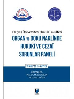 Organ ve Doku Naklinde Hukuki ve Cezai Sorunlar Paneli