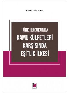 Türk Hukukunda Kamu Külfetleri Karşısında Eşitlik İlkesi