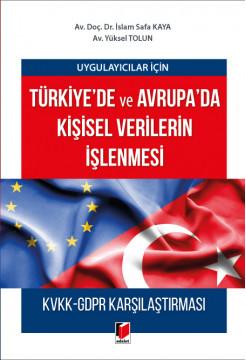 Türkiye'de ve Avrupa'da Kişisel Verilerin İşlenmesi