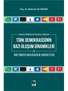 Türk Demokrasisinin Bazı Oluşum Dinamikleri ve 1982 Öncesi Anayasacılık Hareketleri
