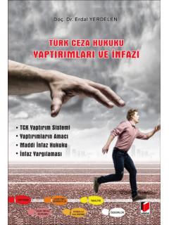 Türk Ceza Hukuku Yaptırımlar ve İnfazı