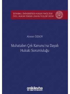 Muhatabın Çek Kanunu'na Dayalı Hukuki Sorumluluğu