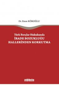 Türk Borçlar Hukukunda İrade Bozukluğu Hallerinden Korkutma