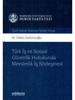 Türk İş ve Sosyal Güvenlik Hukukunda Mevsimlik İş Sözleşmesi