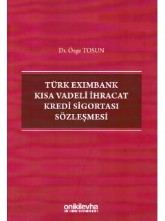 Türk Exımbank Kısa Vadeli İhracat Kredi Sigortası Sözleşmesi