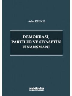 Demokrasi, Partiler ve Siyasetin Finansmanı