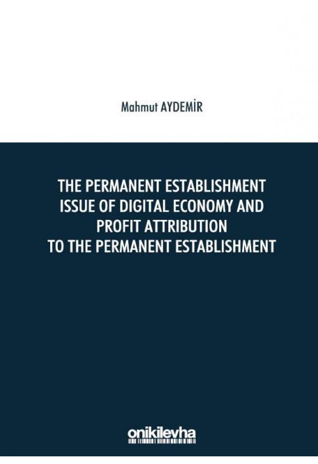 The Permanent Establishment Issue Of Digital Economy And Profit Attribution To The Permanent Establishment