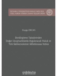 Denkleştirme Taleplerinden Doğan Uyuşmazlıklarda Uygulanacak Hukuk ve Türk Mahkemelerinin Milletlerarası Yetkisi