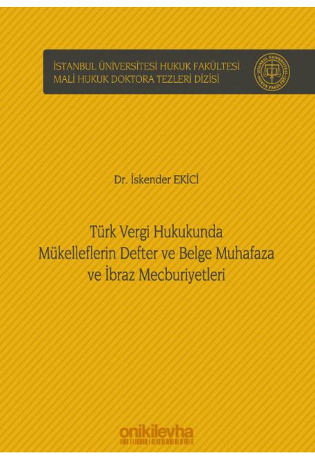 Türk Vergi Hukukunda Mükelleflerin Defter ve Belge Muhafaza ve İbraz Mecburiyetleri