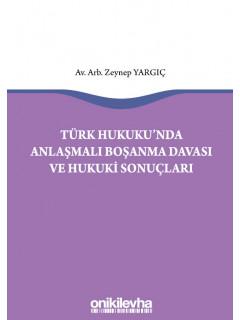 Türk Hukukunda Anlaşmalı Boşanma Davası ve Hukuki Sonuçları