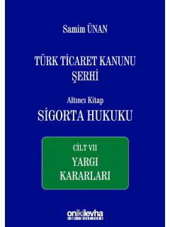 Türk Ticaret Kanunu Şerhi Altıncı Kitap: Sigorta Hukuku