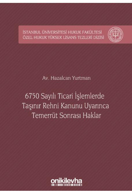 6750 Sayılı Ticari İşlemlerde Taşınır Rehni Kanunu Uyarınca Temerrüt Sonrası Haklar