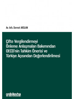Çifte Vergilendirmeyi Önleme Anlaşmaları Bakımından OECD'nin Tahkim Önerisi ve Türkiye Açısından Değerlendirilmesi