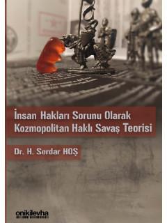İnsan Hakları Sorunu Olarak Kozmopolitan Haklı Savaş Teorisi
