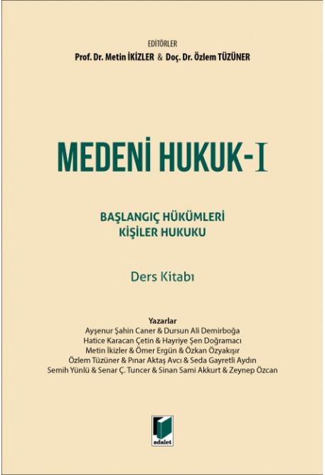 Medeni Hukuk - I Başlangıç Hükümleri Kişiler Hukuku Ders Kitabı
