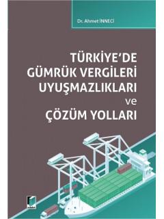 Türkiye'de Gümrük Vergileri Uyuşmazlıkları ve Çözüm Yolları