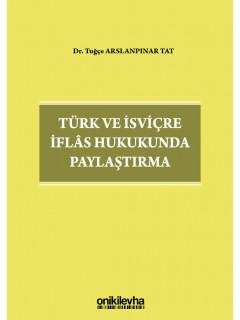Türk ve İsviçre İflas Hukukunda Paylaştırma