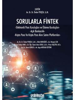 Sorularla Fintek: Elektronik Para Kuruluşları ve Ödeme Kuruluşları - Açık Bankacılık - Kriptopara ve Kriptopara Alım Satım Platformları
