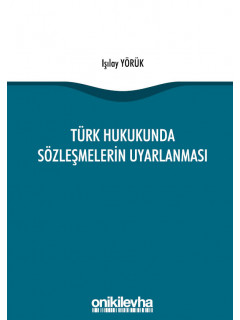 Türk Hukukunda Sözleşmelerin Uyarlanması