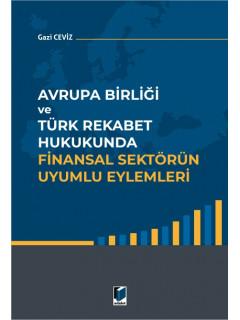 Avrupa Birliği ve Türk Rekabet Hukukunda Finansal Sektörün Uyumlu Eylemleri