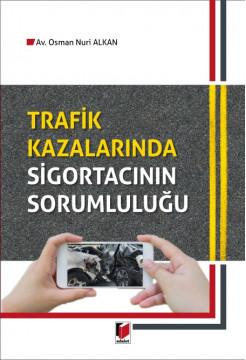 Trafik Kazalarında Sigortacının Sorumluluğu