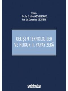 Gelişen Teknolojiler ve Hukuk II : Yapay Zeka