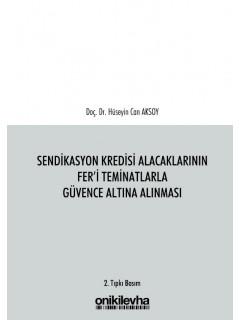 Sendikasyon Kredisi Alacaklarının Fer'i Teminatlarla Güvence Altına Alınması