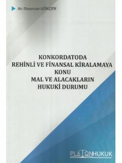 Konkordatoda Rehinli ve Finansal Kiralamaya Konu Mal ve Alacakların Hukuki Durumu