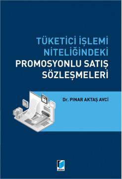 Tüketici İşlemi Niteliğindeki Promosyonlu Satış Sözleşmeleri