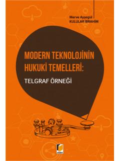 Modern Teknolojinin Hukuki Temelleri: Telgraf Örneği