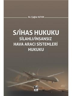 Silahlı/İnsansız Hava Aracı Sistemleri Hukuku (S/İHAS Hukuku)
