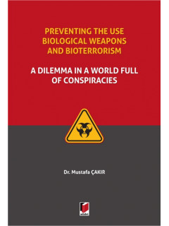 Preventing the use Biological Weapons and Bioterrorism: A Dilemma in a World Full of Conspiracies