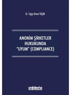 """Anonim Şirketler Hukukunda """"Uyum"""" (Compliance)"""