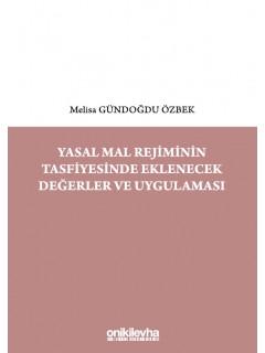 Yasal Mal Rejiminin Tasfiyesinde Eklenecek Değerler ve Uygulaması