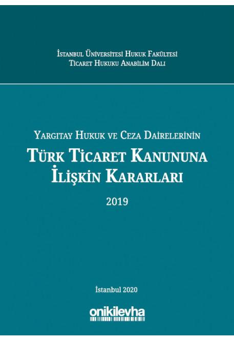 Türk Ticaret Kanununa İlişkin Kararları 2019